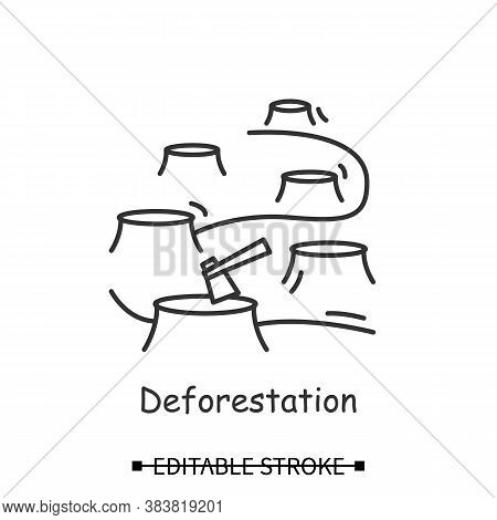 Deforestation Icon. Rain Forest Tree Cutting With Stubs And Lumber Axe Linear Pictogram. Concept Of
