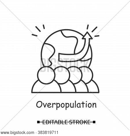 Overpopulation Icon. People With Earth Globe And Rising Trend Arrow Linear Pictogram. Concept Of Wor