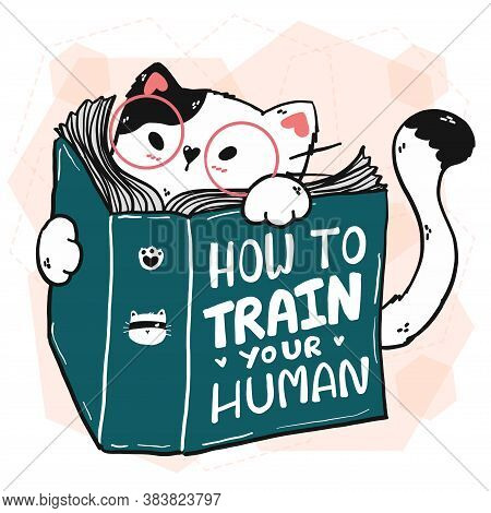 Cute Cat Read Book, How To Train Your Human, Idea For Sticker, Planner, Scrap Booking, Greeting Card