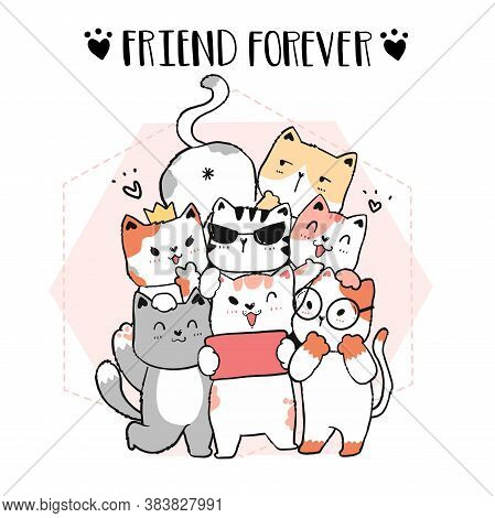 Cute Doodle Cat Friend Gang Take Selfie, Friend Forever, Graphic Vector Hand Drawn, Idea For Cut Fil