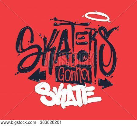 Skaters Gonna Skate T-shirt Design, Vector Illustration