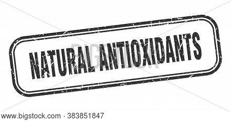 Natural Antioxidants Stamp. Natural Antioxidants Square Grunge Black Sign