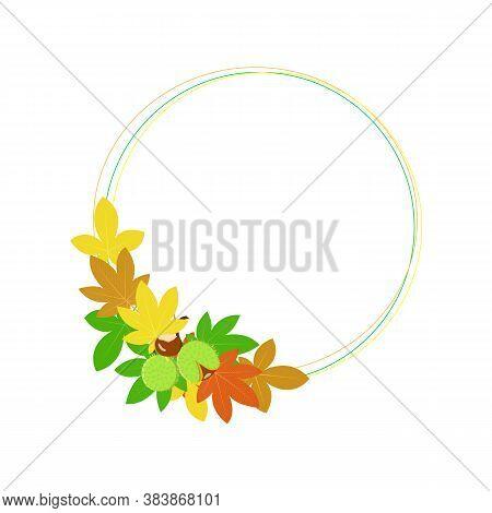 Wreath Of Autumn Leaves Of Chestnut. Autumn Holidays, Round Frame. Thanksgiving Day. Harvest. White