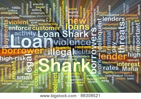 Background text pattern concept wordcloud illustration of loan shark glowing light