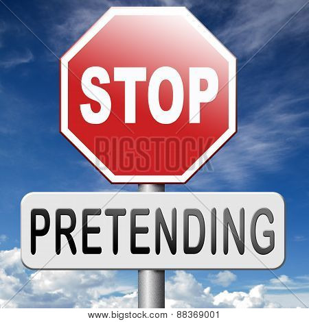 stop pretending no faking tell reality before it's too late poster