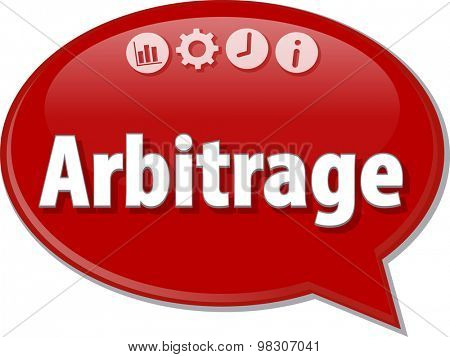 Speech bubble dialog illustration of business term saying Arbitrage