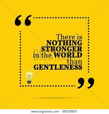 Inspirational motivational quote. There is nothing stronger in the world than gentleness. Simple trendy design. poster