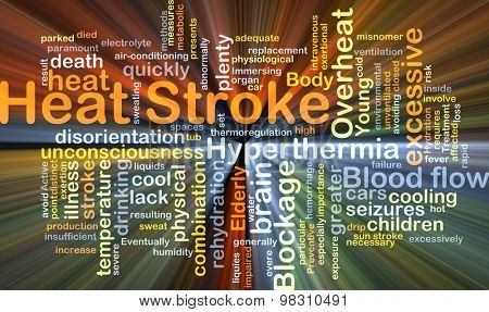 Background concept wordcloud illustration of heat stroke glowing light