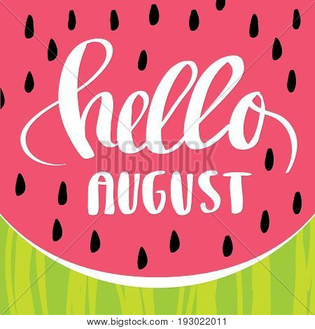 Hello August Watermelon background design for postcards
