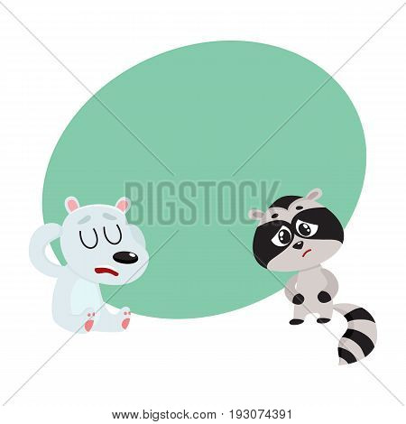 Sick baby raccoon and polar bear having headache, suffering from stomach ache, cartoon vector illustration with space for text. Sick little raccoon and bear having stomach pain, head ache