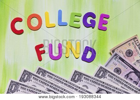 Colorful Letters And Dollars, College Fund