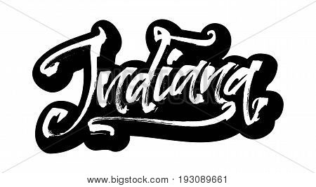 Indiana. Sticker. Modern Calligraphy Hand Lettering for Silk Screen Printing
