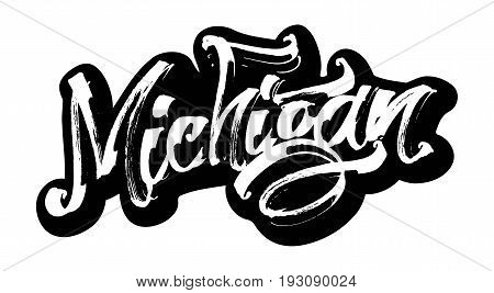 Michigan. Sticker. Modern Calligraphy Hand Lettering for Silk Screen Printing