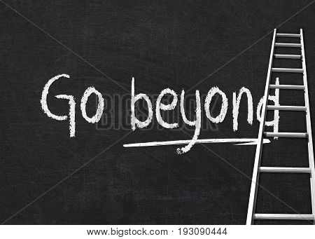 words go beyond motivational quote on black chalkboard with ladder