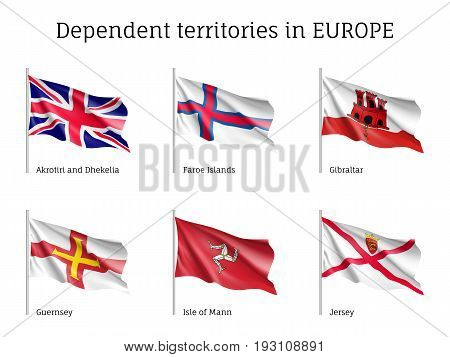 Dependent territories in Europe, Akrotiri and Dhekelia, Faroe Islands, Gibraltar, Guernsey, Isle of Man, Jersey, silky waving vector realistic flags collection