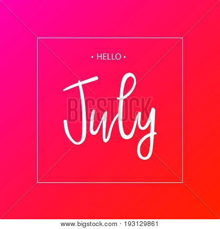 Hello july lettering print. Summer time. EPS10
