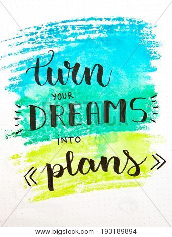 Illustration concept watercolor with word TURN YOUR DREAMS INTO PLANS