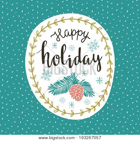 Christmas lettering. Template for Greeting Scrap booking Congratulations Invitations greeting card. Vector illustration with christmas wreath and lettering - 'happy holiday'.
