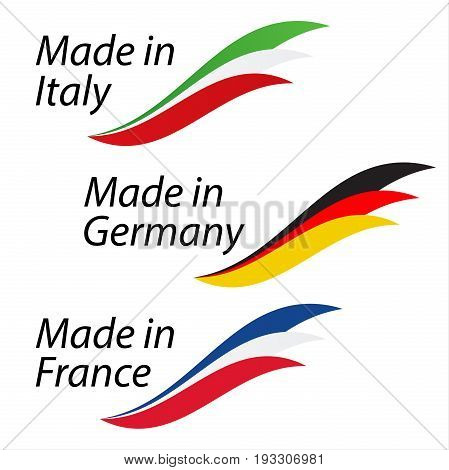 Simple symbols Made in Italy Made in Germany and Made in France vector symbols with Italian German and French flags