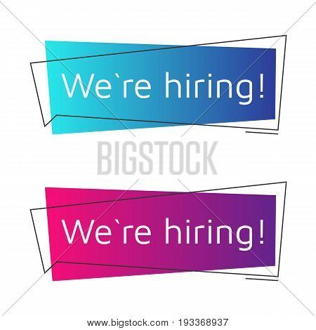 We are hiring messages set. The message looks like a megaphone. Color gradients. Vector illustration. Eps10. White background.