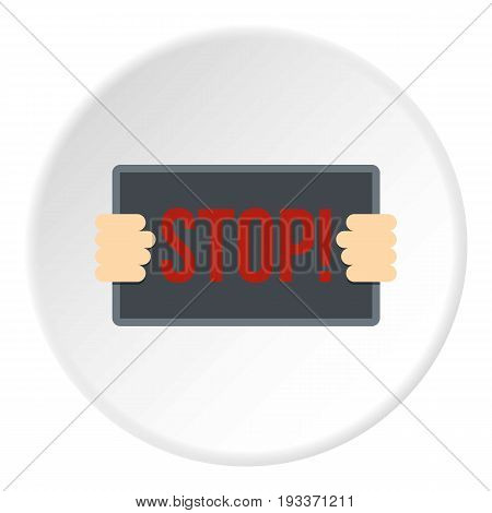 Hands holding stop placard icon in flat circle isolated on white background vector illustration for web