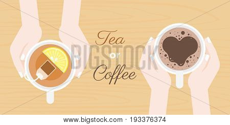 hand holding coffee and tea cup, with headline tea or coffee, flat design vector suitable for banner, cover or use as backdrop as chosen beverage concept