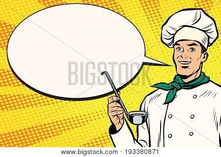 Caucasian chef with ladle for cooking, comic bubble. Pop art retro vector illustration