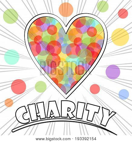 Poster for a charity event with heart shape filled with pastel colored circles. Background with rays and inscription charity.