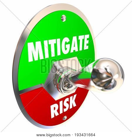 Mitigate Risk Reduce Dangers Mitigation Switch 3d Illustration
