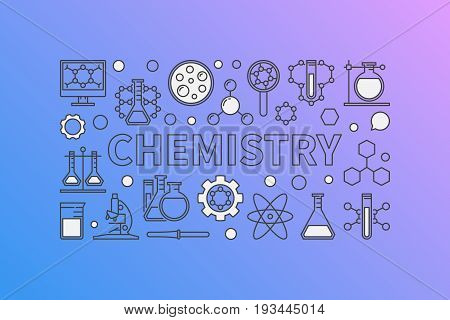 Chemistry creative background. Vector science and education illustration made with outline chemical icons and word CHEMISTRY