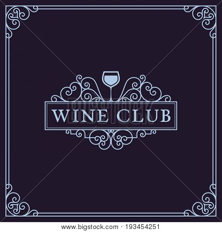 Flourishes luxury elegant frame ornament template with wineglass in trendy linear style. For menu, bar, restaurant, wine list, wine house, wine label, vineyard, winery. Vector illustration.