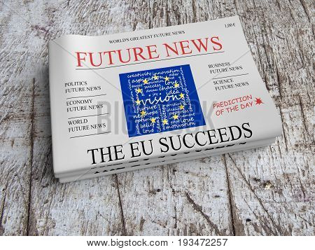 Future News Newspaper Concept: Vision - The EU Succeeds 3d illustration