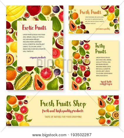 Fresh fruits banners and posters templates set for fruit shop. Vector exotic maracuya passion fruit, guava or papaya and tropical figs or feijoa, durian or pineapple, carambola star fruit and mango