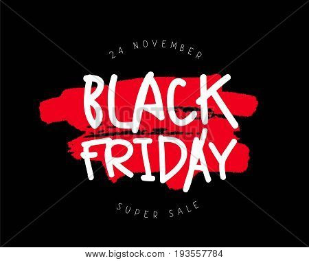 Black Friday. Super sale. 24 November. Vector illustration on a black background. Design concept for a poster banner or postcard. Lettering and calligraphy