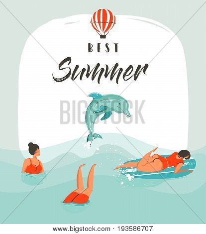 Hand drawn vector abstract summer time fun illustration card template with swimming happy people in sea waves with jumping dolphin and modern typography phase best summer.