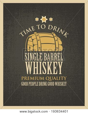 Vector banner with the words time to drink. Single barrel whiskey on a fabric background in retro style. Good people drink good whiskey.