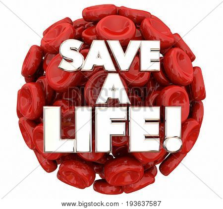 Save a Life Blood Donor Donation 3d Illustration