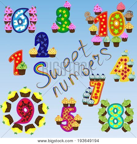 A set of bright figures for children from one to ten, a score of sweets, cupcakes. A set of sweet numbers. Rainbow, poster for preschoolers.