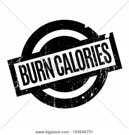 Burn Calories rubber stamp. Grunge design with dust scratches. Effects can be easily removed for a clean, crisp look. Color is easily changed.