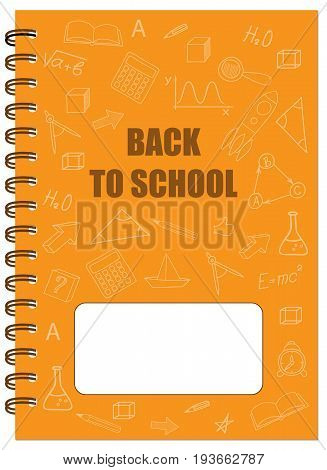 Cover design with hand drawn education icons symbols text Back to school for tutorial cover notebook sketchbook album copybook. Cover A5 notebook template with spiral and empty space. EPS 10.