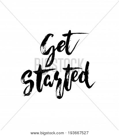 Get started - hand drawn lettering design. Inspirational inscription card with calligraphy. Start handwritten dark brush pen lettering isolated on white background. Vector illustration stock vector.