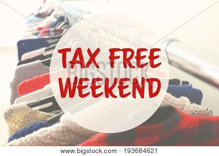 Text TAX FREE WEEKEND and clothes on background