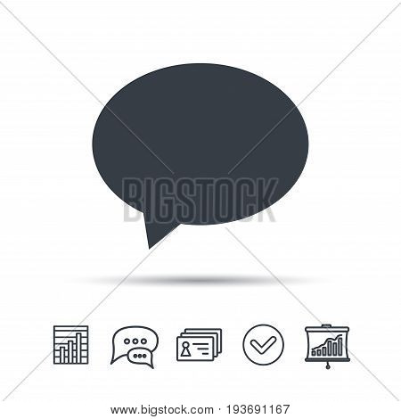 Speech bubble icon. Chat symbol. Chat speech bubble, chart and presentation signs. Contacts and tick web icons. Vector