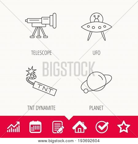 Ufo, planet and telescope icons. TNT dynamite linear sign. Edit document, Calendar and Graph chart signs. Star, Check and House web icons. Vector