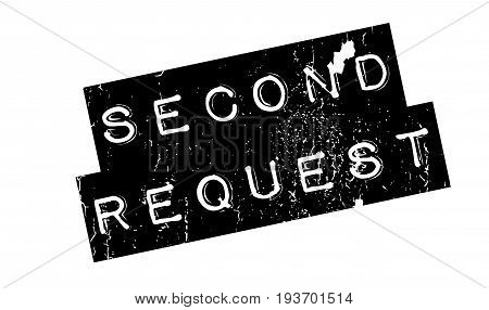 Second Request rubber stamp. Grunge design with dust scratches. Effects can be easily removed for a clean, crisp look. Color is easily changed.