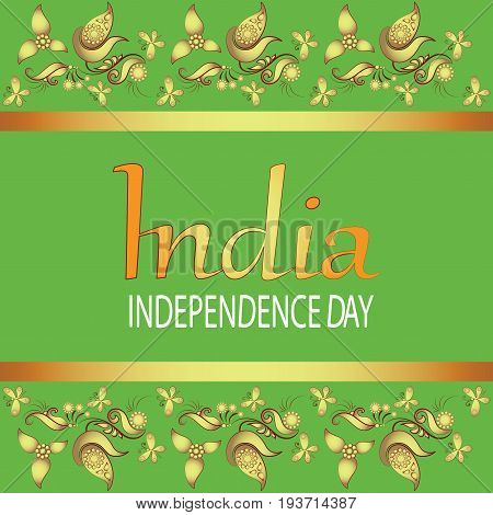 INDIA. INDEPENDENCE DAY. Text in ornament. 15th of August, Indian Independence Day celebrations card. Vector image. Design for printing on a fabric or paper banner or poster.
