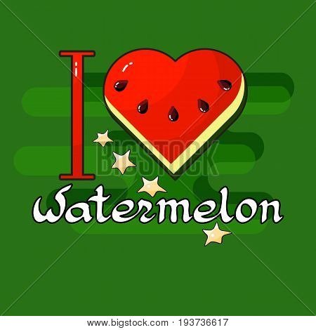 I love Watermelon. Heart, stars, handwritten word  on green background. Vector illustration. Watermelon day poster. Celebrate National Watermelon Day, annual holiday in USA on August 3,