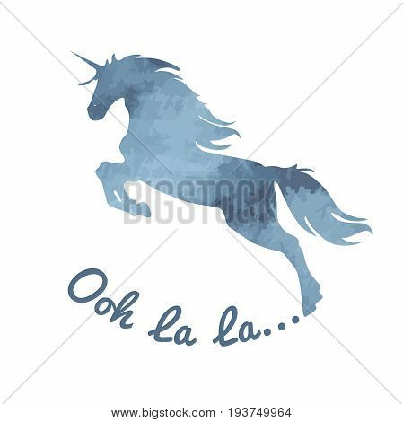 Unicorn. Watercolor, romantic, blue-gray color unicorn silhouette with an Ooh la la inscription on a white background vector illustration