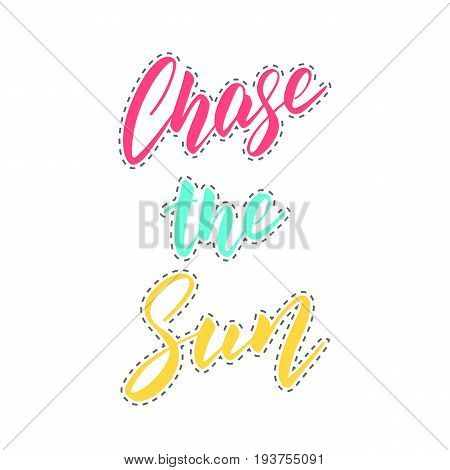 Patch work: Chase the Sun. Retro 90's lettering for sticker, badge, clothes etc. Summer quote.