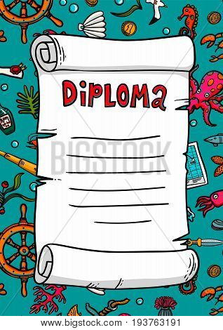 Diploma in sea style. Template. Scroll on a hand-drawn pattern. Marine theme. Sea inhabitants, plants, and shipboard equipment on a bright blue background. Children s competition rewarding. Vector illustration